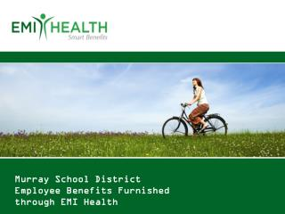 Murray School District Employee Benefits Furnished through EMI Health