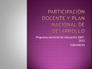 Participación docente y Plan Nacional de Desarrollo