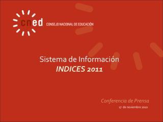 Sistema de Información  INDICES 2011