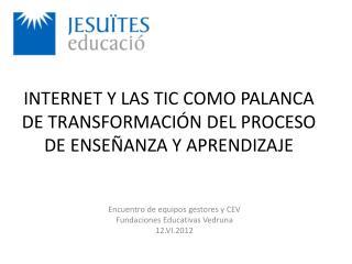 INTERNET Y LAS TIC COMO PALANCA DE TRANSFORMACIÓN DEL PROCESO DE ENSEÑANZA Y APRENDIZAJE