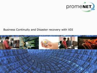 Business Continuity and Disaster recovery with VDI