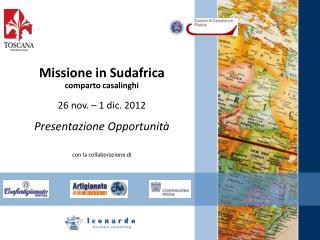 Missione in Sudafrica comparto casalinghi  26 nov. – 1 dic. 2012 Presentazione Opportunità