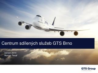 Centrum  sd � len � ch slu � eb  GTS Brno