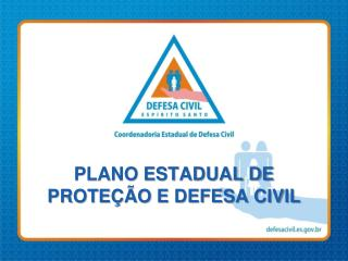 PLANO ESTADUAL DE PROTEÇÃO E DEFESA CIVIL