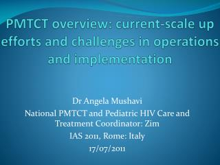 PMTCT overview: current-scale up efforts and challenges in operations and implementation