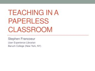 Teaching in a Paperless  Classroom