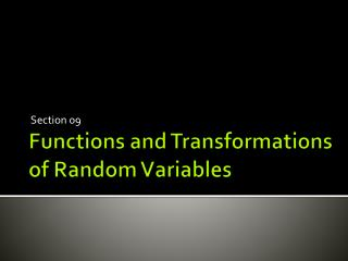 Functions and Transformations of Random Variables