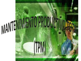 MANTENIMIENTO PRODUCTIVO TOTAL (TPM)