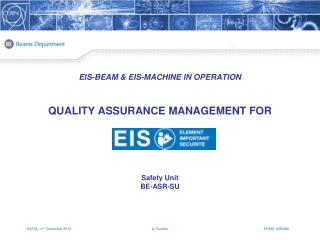 EIS-BEAM & EIS-MACHINE  IN  OPERATION QUALITY  ASSURANCE MANAGEMENT  FOR Safety Unit BE-ASR-SU