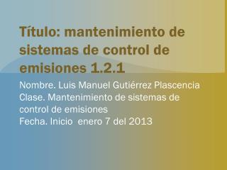 Título: mantenimiento de sistemas de control de emisiones  1.2.1