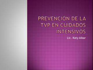 Prevención de la TVP EN CUIDADOS INTENSIVOS