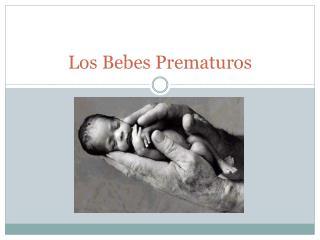 Los Bebes Prematuros