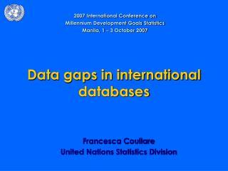 Data gaps in international databases