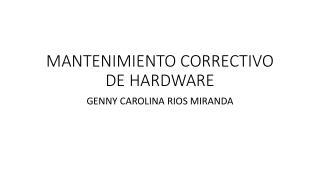 MANTENIMIENTO CORRECTIVO DE HARDWARE