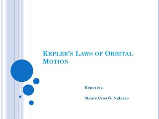 Kepler's  Laws of Orbital Motion