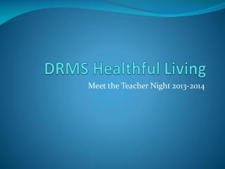 DRMS Healthful Living