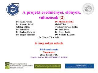 A projekt eredményei, előnyök, változások  (2)