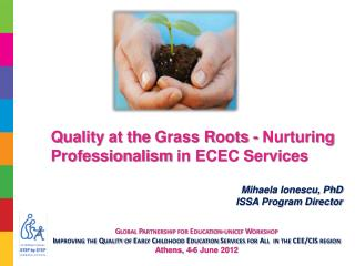 Quality  at the  Grass  R oots  - Nurturing  Professionalism  in ECEC S ervices
