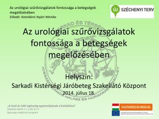 Az urológiai szűrővizsgálatok fontossága a betegségek megelőzésében