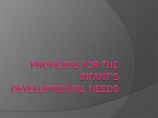 Providing for the Infant's Developmental Needs