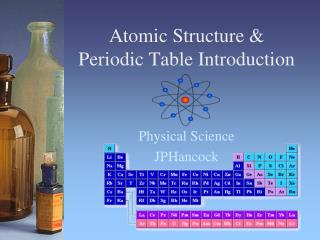 Atomic Structure &  Periodic Table Introduction