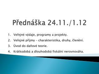 Přednáška 24.11./1.12