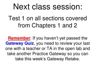 Next class session: Test 1 on all sections covered from Chapters 1 and 2