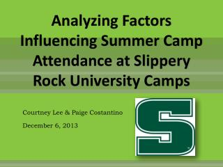 Analyzing Factors Influencing Summer Camp Attendance at Slippery Rock University Camps