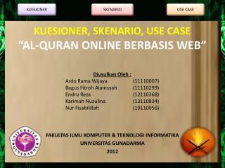 KUESIONER, SKENARIO, USE CASE � AL-QURAN ONLINE BERBASIS WEB �