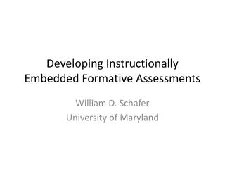 Developing Instructionally Embedded Formative Assessments