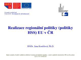 Realizace regionální politiky (politiky HSS) EU v ČR