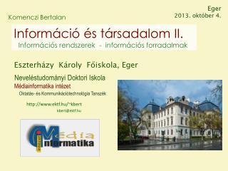 Eszterházy  Károly  Főiskola, Eger        Neveléstudományi Doktori Iskola Médiainformatika intézet