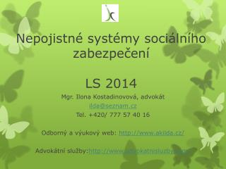 Nepojistné systémy sociálního zabezpečení LS 2014