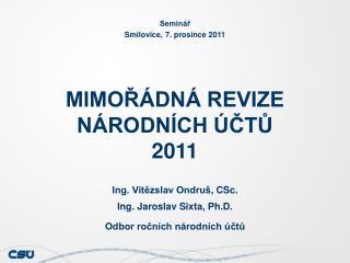 MIMOŘÁDNÁ REVIZE NÁRODNÍCH ÚČTŮ  2011