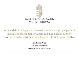 Dr. Garai Péter h elyettes államtitkár Budapest, 2013. november 12.