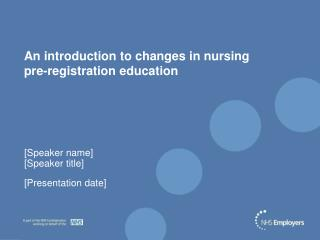 An introduction to changes in nursing  pre-registration education