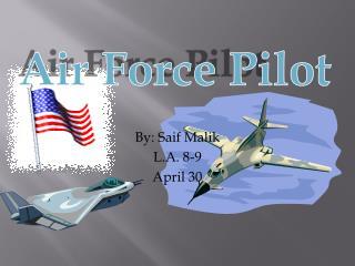 By:  Saif  Malik L.A. 8-9 April 30