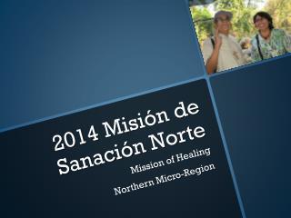 2014  Misión  de  Sanación  Norte