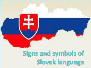 Signs  and  symbols of  Slovak  language