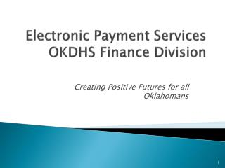 Electronic Payment Services OKDHS Finance Division