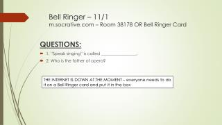 Bell Ringer � 11/1 m.socrative � Room 38178 OR Bell Ringer Card