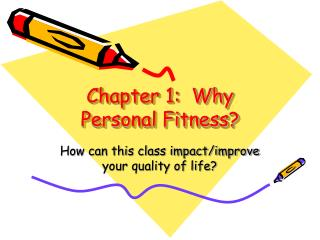 Chapter 1:  Why Personal Fitness?