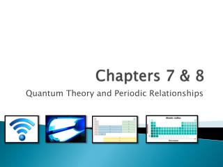 Chapters 7 & 8