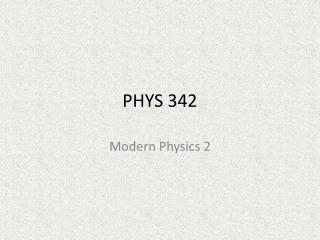 PHYS 342