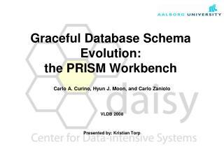 Graceful Database Schema Evolution: the PRISM Workbench