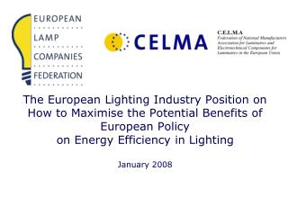 The European Lighting Industry Position on How to Maximise the Potential Benefits of European Policy on Energy Efficienc