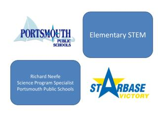 Richard Neefe Science Program Specialist Portsmouth Public Schools