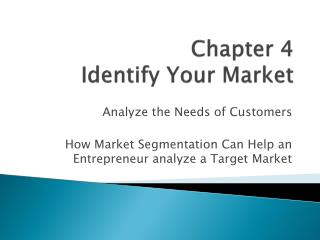 Chapter 4  Identify Your Market