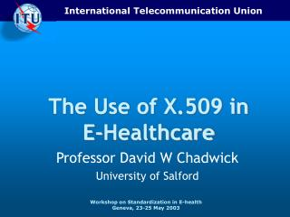The Use of X.509 in    E-Healthcare