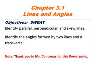 Objectives:  SWBAT Identify  parallel, perpendicular, and skew lines.